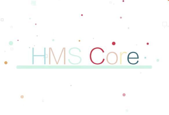 华为面向全球发布HMS Core 4.0 2020年坚定打造HMS生态