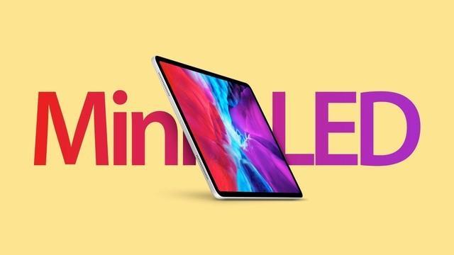 苹果明年将推出Mini-LED屏的iPadPro